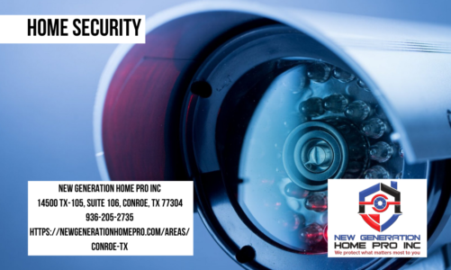 Home Security | New Generation Home Pro Inc | 936-205-2735
